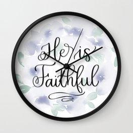 He is Faithful Wall Clock