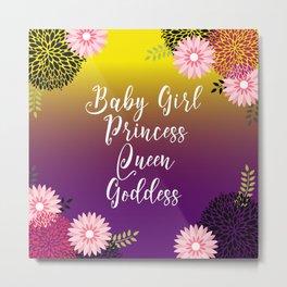 Floral Garden Baby Girl Princess Queen Goddess Typography Metal Print