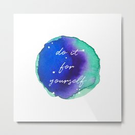 Do it for yourself - Watercolor Collection Metal Print