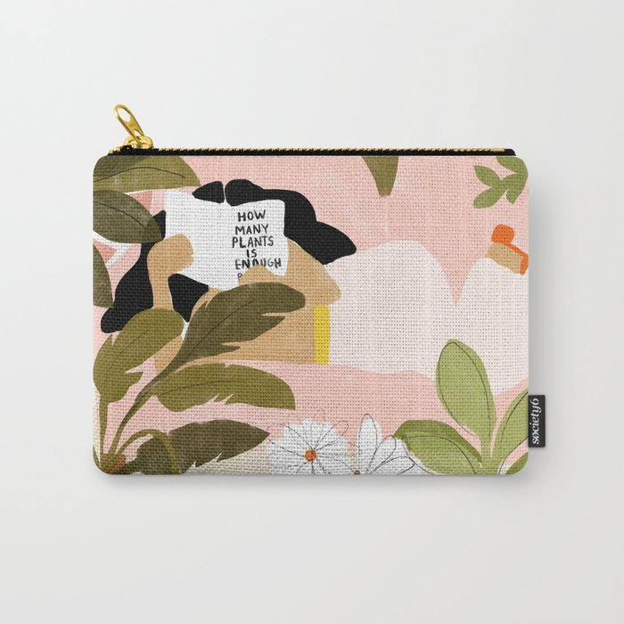 How Many Plants Is Enough Plants? Carry-All Pouch