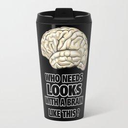 Funny Who Needs Looks black and white Travel Mug