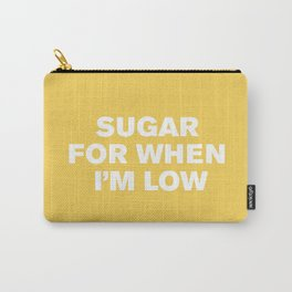 Sugar For When I'm Low™ (Primrose) Carry-All Pouch