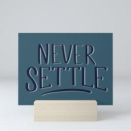 Never Settle (serif version) Mini Art Print