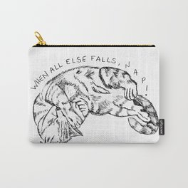 When all else falls, nap! Carry-All Pouch