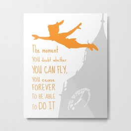 The Moment you Doubt whether you can Fly You cease Forever to Be Able to Do It - Art Print Metal Print