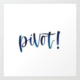 Pivot! Design Art Print