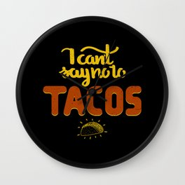 I can't say no to TACOS Wall Clock