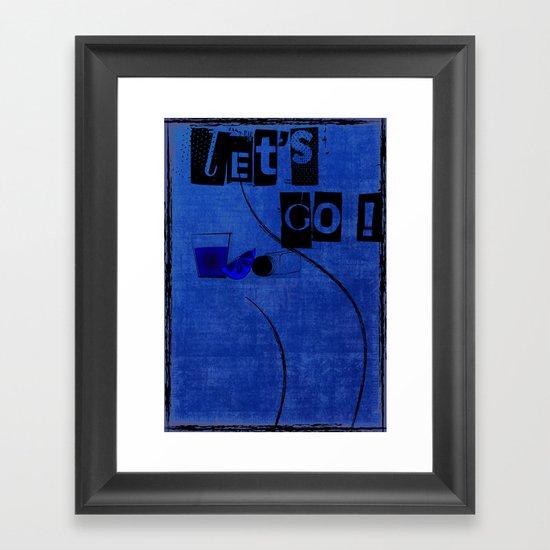 let's gO ? Framed Art Print