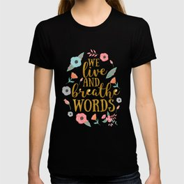 We live and breathe words - White T-shirt