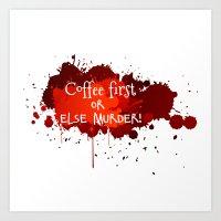 Coffee is dangerous Art Print