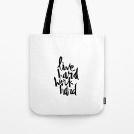Live Hard, Work Hard Tote Bag