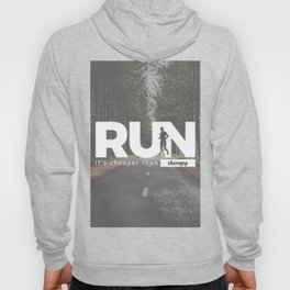 Run Cheaper Than Therapy Running Runners Treatment Hoody