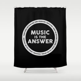 Music is The Answer, house music anthem Shower Curtain
