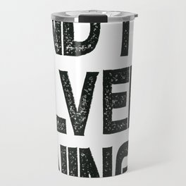 FIND THE SILVER LINING  Travel Mug