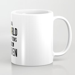In a world full of tens be an eleven Coffee Mug