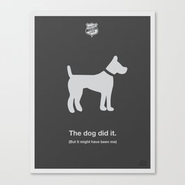 The Dog Did It Canvas Print