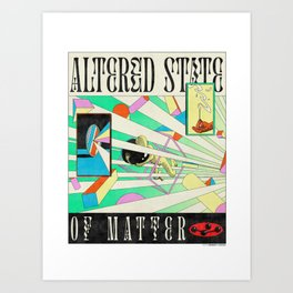 Altered State of Matter Art Print