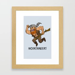 Mountaineer!  Framed Art Print