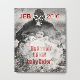 Jeb Would Fix History. Metal Print