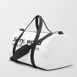 Sorry World I Really Tried To Be Nice Duffle Bag