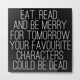 Eat, Read, and be Merry... (inverted) Metal Print