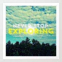 never stop exploring Art Prints featuring Never Stop Exploring II by Josrick