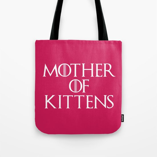 Mother Of Kittens Funny Quote Tote Bag