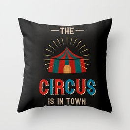 The circus is in town! Throw Pillow