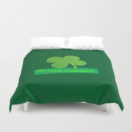 Go Luck Yourself Duvet Cover