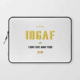 I dont give away food Laptop Sleeve
