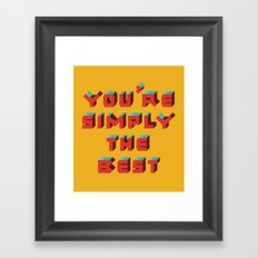 You're Simply The Best Framed Art Print
