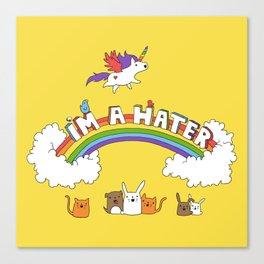 I'm A Hater Canvas Print