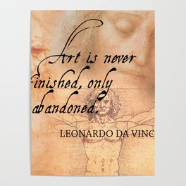 Art is never finished, only abandoned Poster