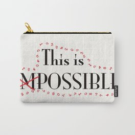 this is impossible possible Carry-All Pouch