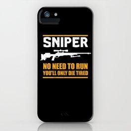 Sniper No Need To Run | Gun Lover iPhone Case