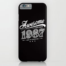 Awesome since 1987 iPhone 6s Slim Case