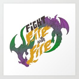 Fight fire with fire (Other Color Ver.) Art Print