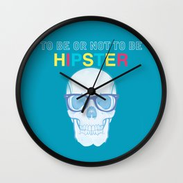 To Be or Not To Be.....Hipster Wall Clock