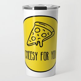 Cheesy for you Travel Mug