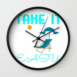 """Take It Easy"" tee design. Perfect for holidays and staycation and vacation at the beach! Cute gift! Wall Clock"