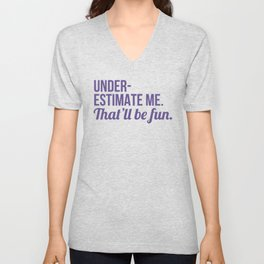 Underestimate Me That'll Be Fun (Ultra Violet) Unisex V-Neck