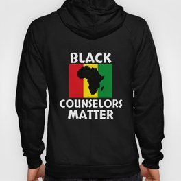 Black Counselors Matter Black History Month Gift Counseling Hoody