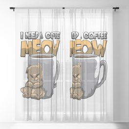 I Need A Coffee MEOW - Need Caffeine NOW Sheer Curtain