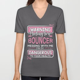 Bouncers Wife Gift Warning I Belong to a Bouncer Messing with me Can be Dangerous Unisex V-Neck