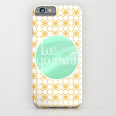 Be Yourself iPhone 6s Slim Case