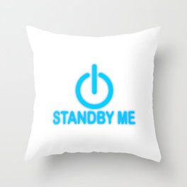 "A Perfect Gift For Anyone Who Loves Waiting Or Being On Standby ""Standby Me"" T-shirt Design Press Throw Pillow"