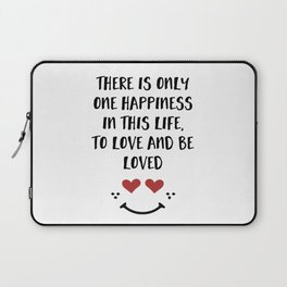 TO LOVE AND BE LOVED - Happiness Valentines Day quote Laptop Sleeve
