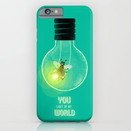 You Light Up My World iPhone Case