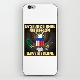Dysfunctional Veteran, Leave Me Alone. iPhone Skin