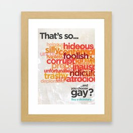 "Buy a Dictionary (""That's So Gay"") Framed Art Print"